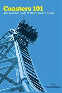 Coasters 101: An Engineer's Guide to Roller Coaster Design e-book
