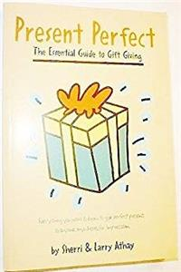 Present Perfect: The Essential Guide to Gift Giving e-book