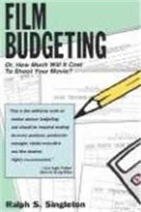Film Budgeting: Or How Much Will It Cost to Shoot Your Movie? e-book