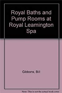 Royal Baths and Pump Rooms at Royal Leamington Spa e-book