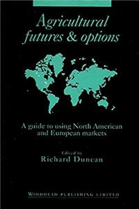 Agricultural Futures and Options: A Guide to Using North American and European Markets e-book