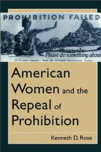 American Women and the Repeal of Prohibition (The American Social Experience) e-book