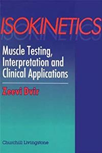 Isokinetics: Muscle Testing, Interpretation and Clinical Applications e-book