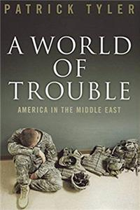 A World of Trouble: America in the Middle East e-book