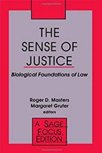 The Sense of Justice: Biological Foundations of Law (SAGE Focus Editions) e-book