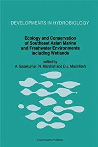 Ecology and Conservation of Southeast Asian Marine and Freshwater Environments including Wetlands (Developments in Hydrobiology) e-book