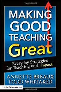 New Teacher Book Bundle: Making Good Teaching Great: Everyday Strategies for Teaching with Impact (Volume 3) e-book