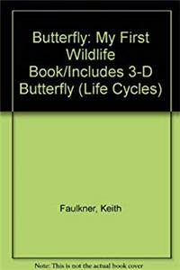 Butterfly: My First Wildlife Book/Includes 3-D Butterfly (Life Cycles) e-book