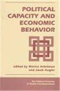 Political Capacity And Economic Behavior (Political Economy of Global Interdependence) e-book