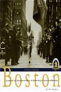 Boston, a Century of Running: Celebrating the 100th Anniversary of the Boston Athletic Association Marathon e-book