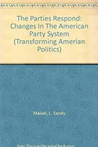 The Parties Respond: Changes In The American Party System (Transforming American Politics) e-book