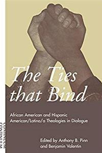 Ties That Bind: African American and Hispanic American/Latino/a Theologies in Dialogue e-book