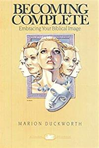 Becoming Complete: Embracing Your Biblical Image e-book