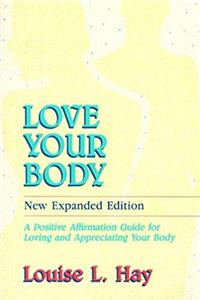 Love Your Body: A Positive Affirmation Guide for Loving and Appreciating Your Body e-book