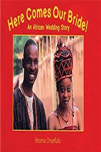 Here Comes Our Bride!: An African Wedding Story e-book