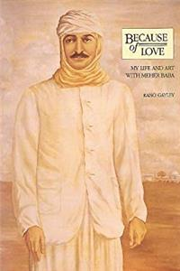 Because of Love: My Life  Art With Meher Baba e-book