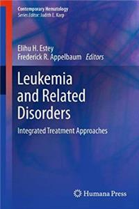 Leukemia and Related Disorders: Integrated Treatment Approaches (Contemporary Hematology) e-book