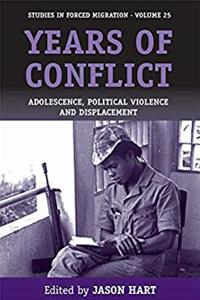 Years of Conflict: Adolescence, Political Violence and Displacement (Forced Migration) e-book