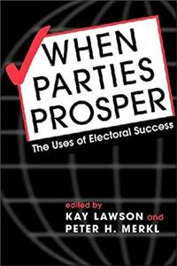When Political Parties Prosper: The Uses of Electoral Success e-book