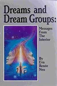 Dreams and Dream Groups: Messages From the Interior e-book