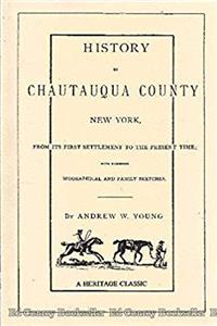 History of Chautauqua County, New York, from Its First Settlement to the Present Time e-book