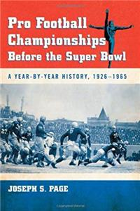 Pro Football Championships Before the Super Bowl: A Year-by-Year History, 1926-1965 e-book