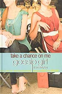 Take a Chance on Me: Gossip Girl, the Carlyles e-book