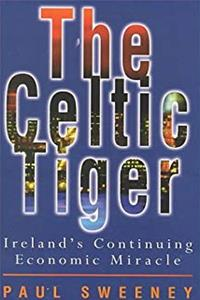 The Celtic Tiger: Ireland's Continuing Economic Miracle e-book