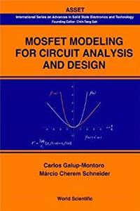 Mosfet Modeling for Circuit Analysis And Design (International Series on Advances in Solid State Electronics and Technology) e-book