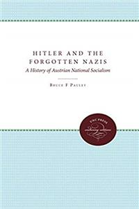 Hitler and the Forgotten Nazis: A History of Austrian National Socialism e-book