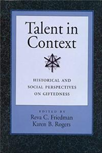 Talent in Context: Historical and Social Perspectives on Giftedness e-book
